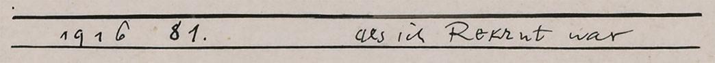 Abb. 17  c)  Paul Klee, als ich Rekrut war, 1916, 81 (s. Abb. 9), Bezeichnung auf Karton (Ausschnitt)