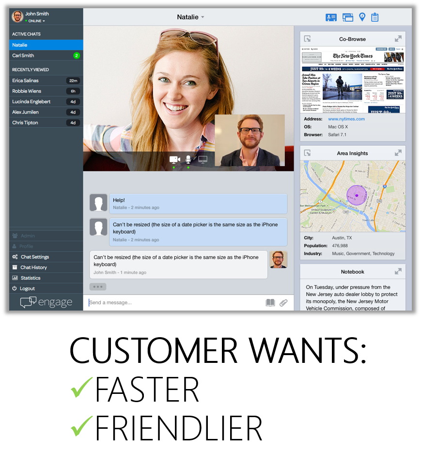 WITH ENGAGE, YOUR CUSTOMER CAN SELECT AND INITIATE CHAT WITH THE PERSON OF THEIR CHOOSING. NO WAITING.