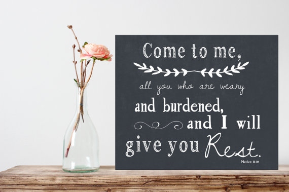 Photo credit: https://www.etsy.com/listing/221222612/bible-verse-printable-diy-chalkboard?ref=shop_home_active_2&ga_search_query=come%2Bto%2Bme%2Ball%2Bwho%2Bare%2Bweary