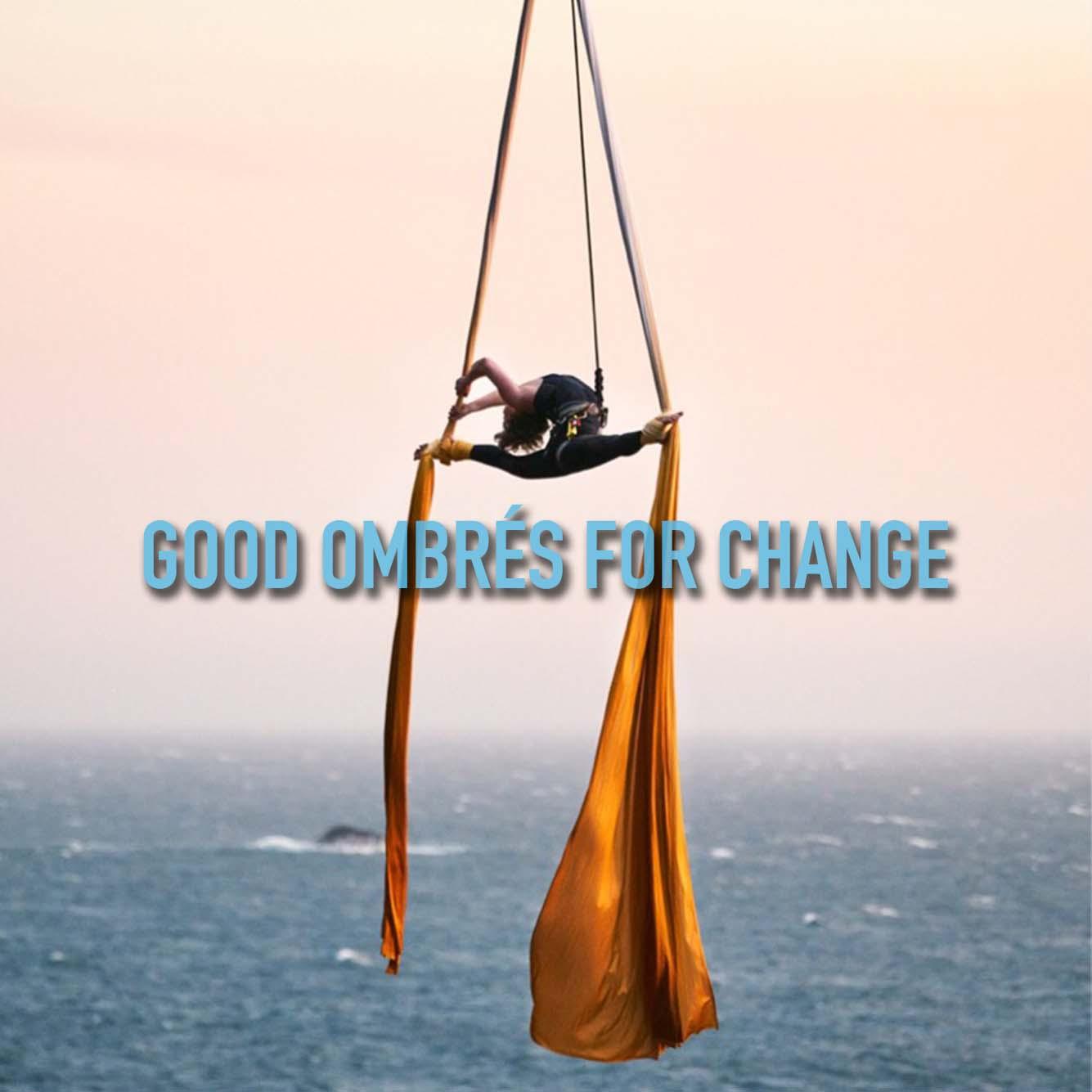 Good Ombres for Change.jpg