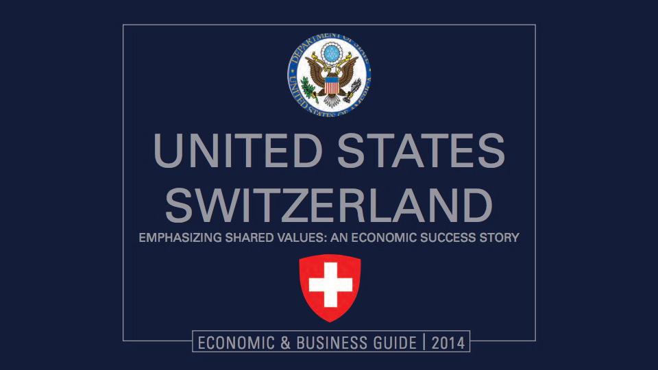 United States & Switzerland Economic & Business Guide 2014 -