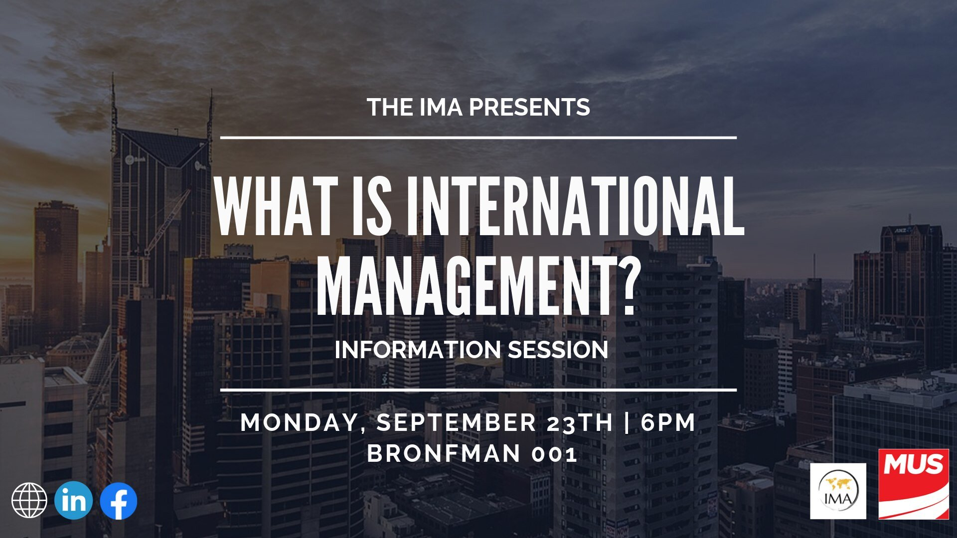 What is International Management? (Information Session) - ☑ Are you passionate about travel?☑ Do you love immersing yourself into new cultures?☑ Would you like to learn a new language?☑ Have you considered going on exchange or studying abroad?☑ Are you interested in pursuing your career internationally?If you answered yes to any of these questions, the International Management program may be the perfect fit for you!On September 23rd at 6pm, the International Management Association (IMA) will be hosting an information session about the major in International Management for all those interested in learning about this unique program. As a basic summary, the International Management major integrates diverse aspects of business, global studies, language courses, and international experiences to guide you towards your future career. Such a customizable program may seem slightly daunting, so we are here to walk you through it!Academic advisers will speak about the program's components and career opportunities, while alumni and current students will give their testimonies about their experience in the major. You will also have the opportunity to ask any questions to our knowledgeable speakers to gain a better understanding of the major. By attending this event, you will be fully equipped with the knowledge you need to make the right decisions for your future!