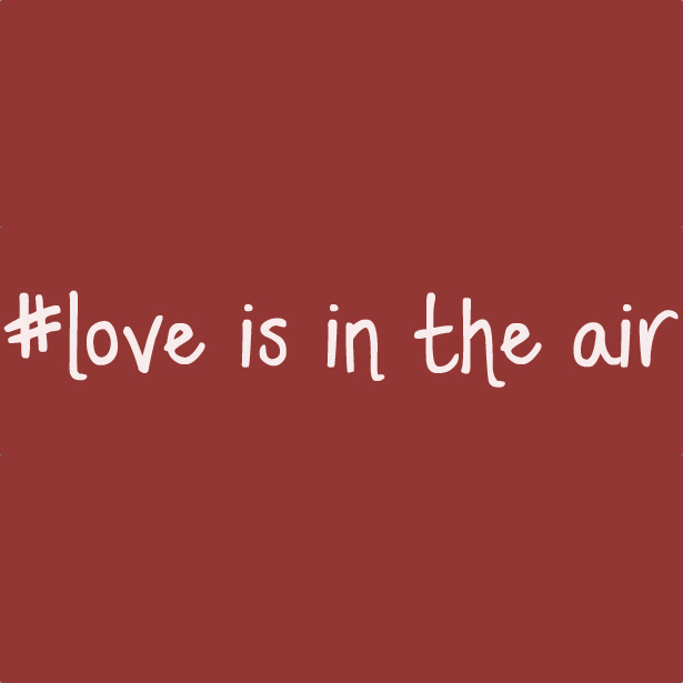 Love is in the Air (6-10pm)