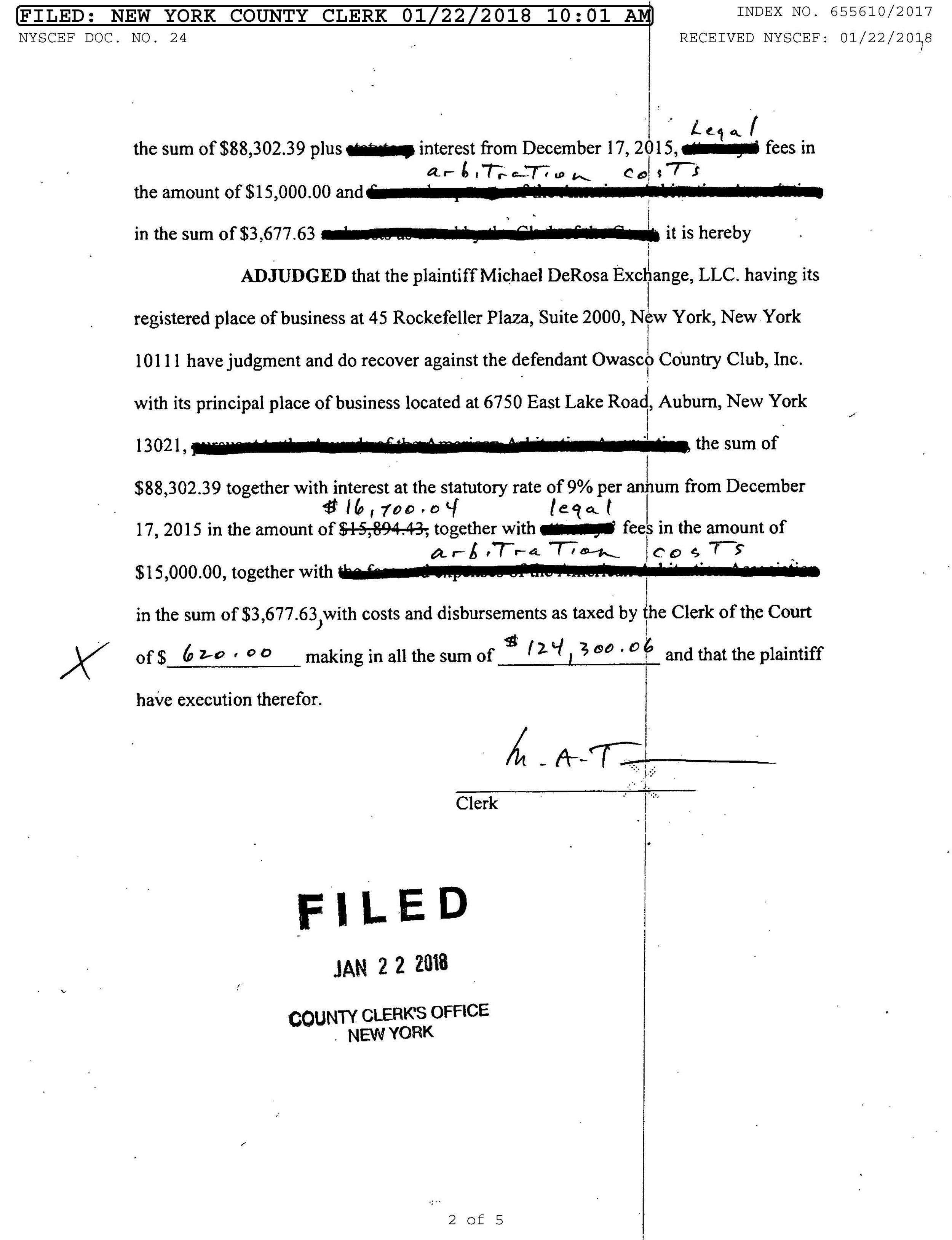 JUDGMENT Page 2 of 5 Michael DeRosa Exchange, LLC defeats Owasco County Club, Inc. in legal battle over brokerage commission for the sale of the Owasco Country Club.