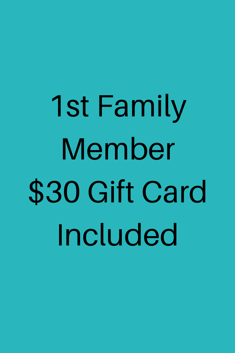 1st Family Member30 Gift Card Included.png