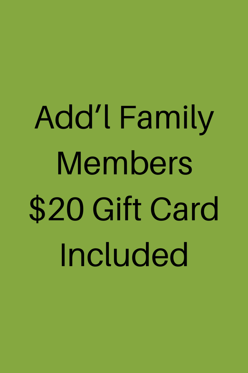 Addl Family Members20 Gift Card Included.png