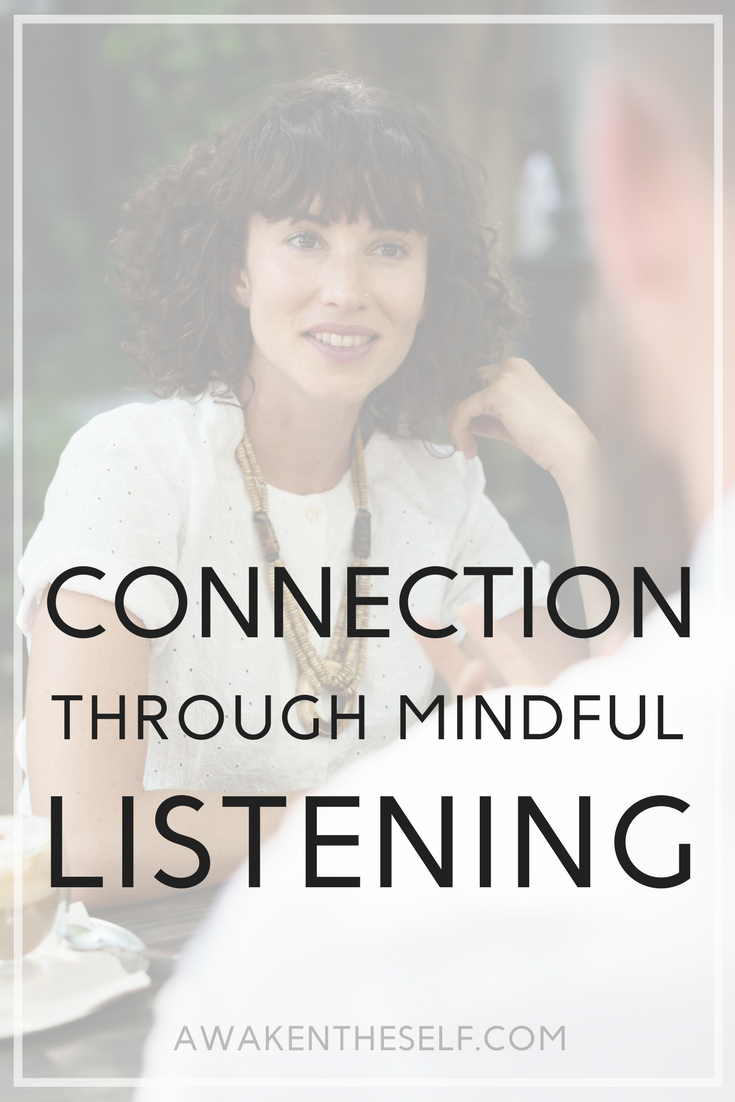 Increased Connection in Relationships Mindful Listening Mind Body Spirit Somatic Psychology Pasadena CA