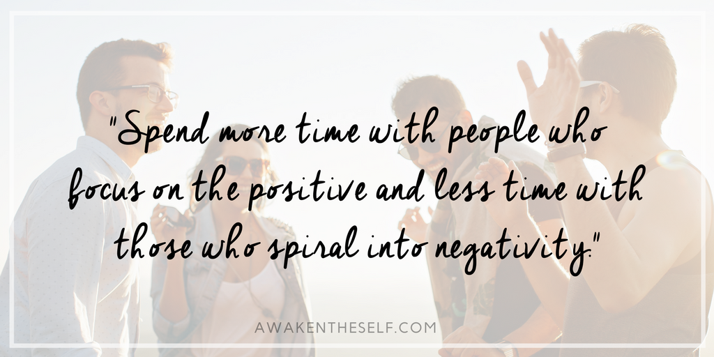 Seek to spend more time with people who focus on the positive and dedicate less time to people who tend to spiral into negativity..png