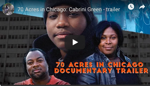 For 70 years, there stood a Chicago public housing community known as Cabrini Green.   70 Acres in Chicago   tells the volatile story of this hotly contested patch of land, while looking unflinchingly at race, class, and who has the right to live in the city.