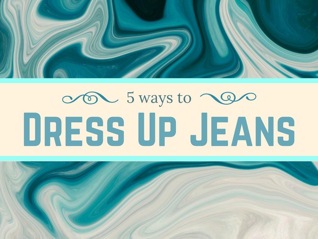 Dress Up Jeans.jpg