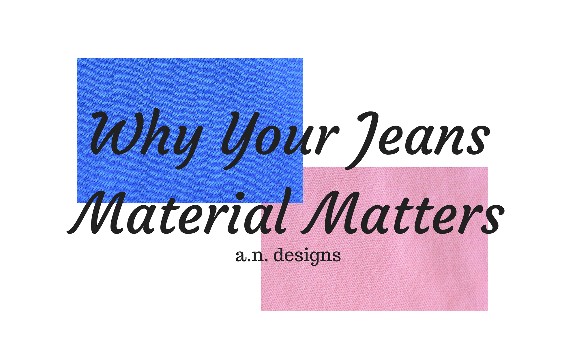 Why Your Jeans Material Matters.png