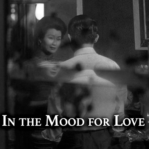 In the Mood for Love  Chinese Film Series  download  Spring 2019