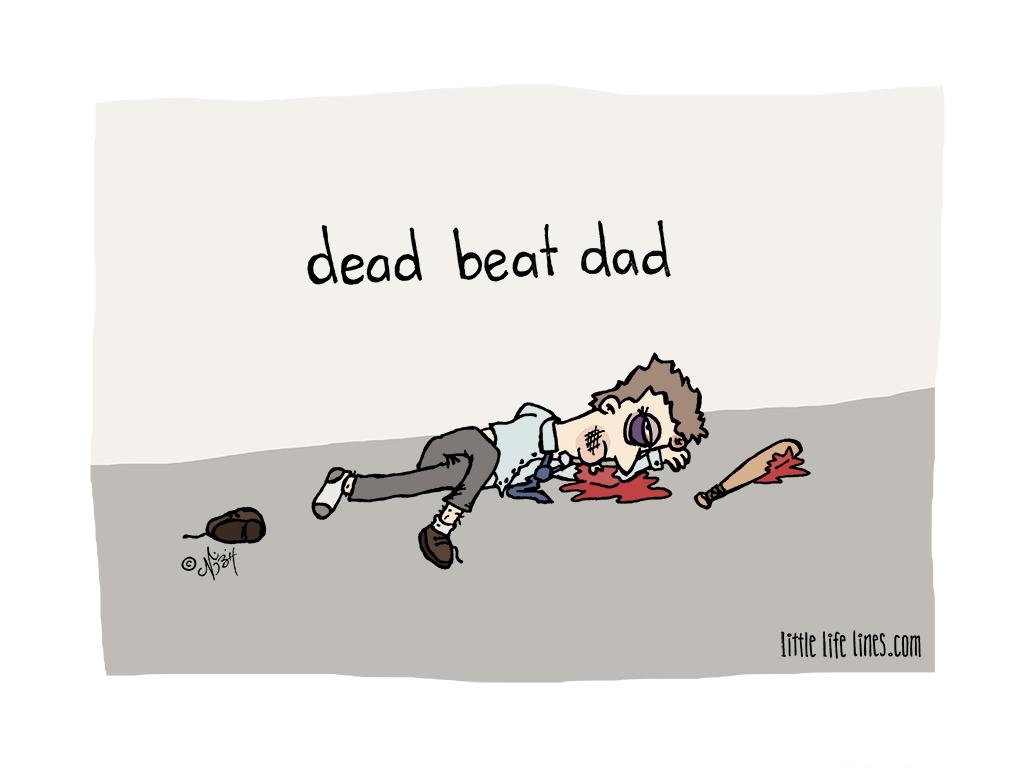 Deadbeat Dad beaten to death
