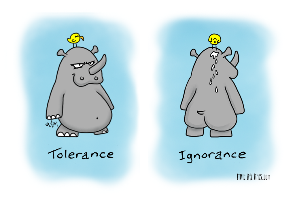 tolerance and ignorance behind your back