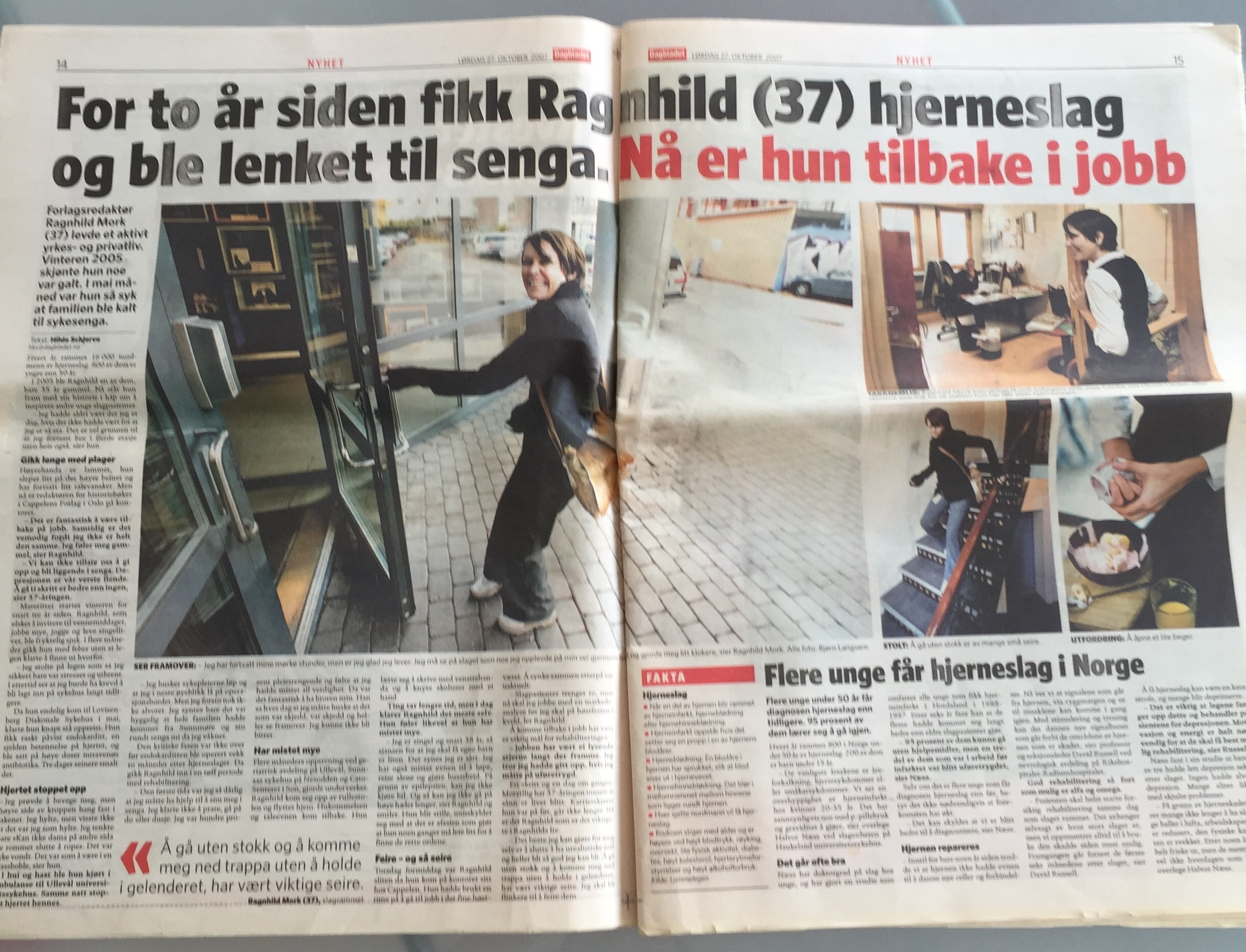 """I slutten av oktober trykketDagbladeten artikkel om meg med overskriften""""Nå er hun tilbake i jobb""""."""