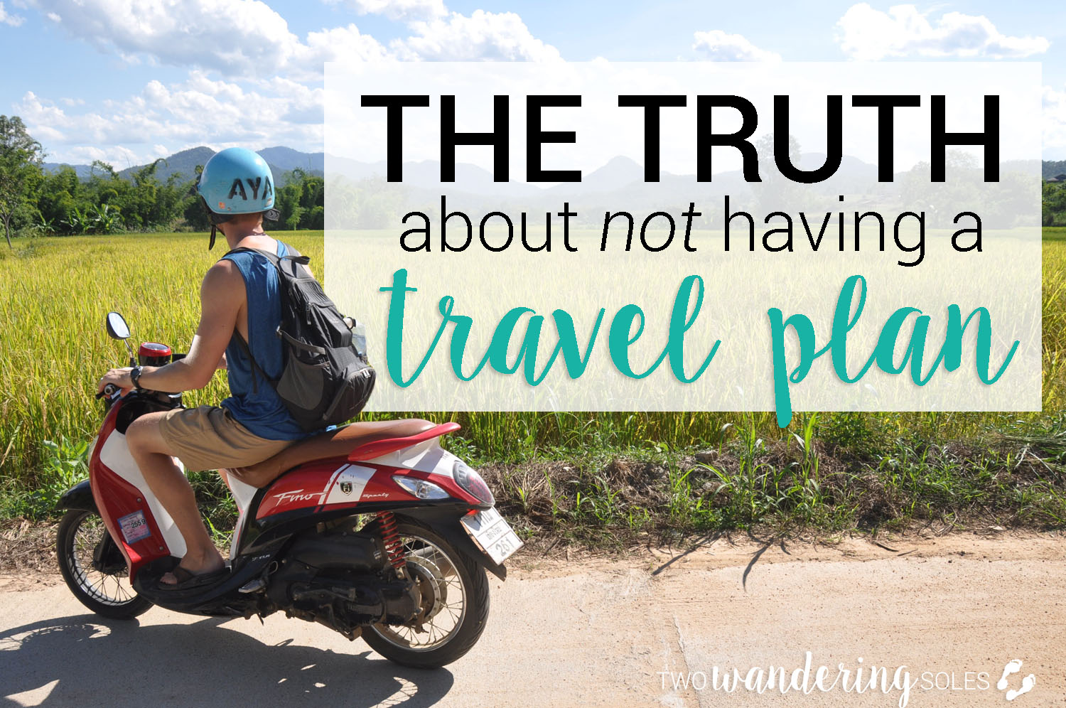 The Truth About Not Having a Travel Plan