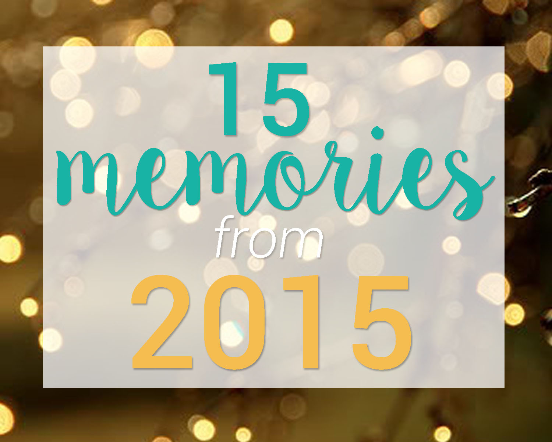 15 Memories from 2015