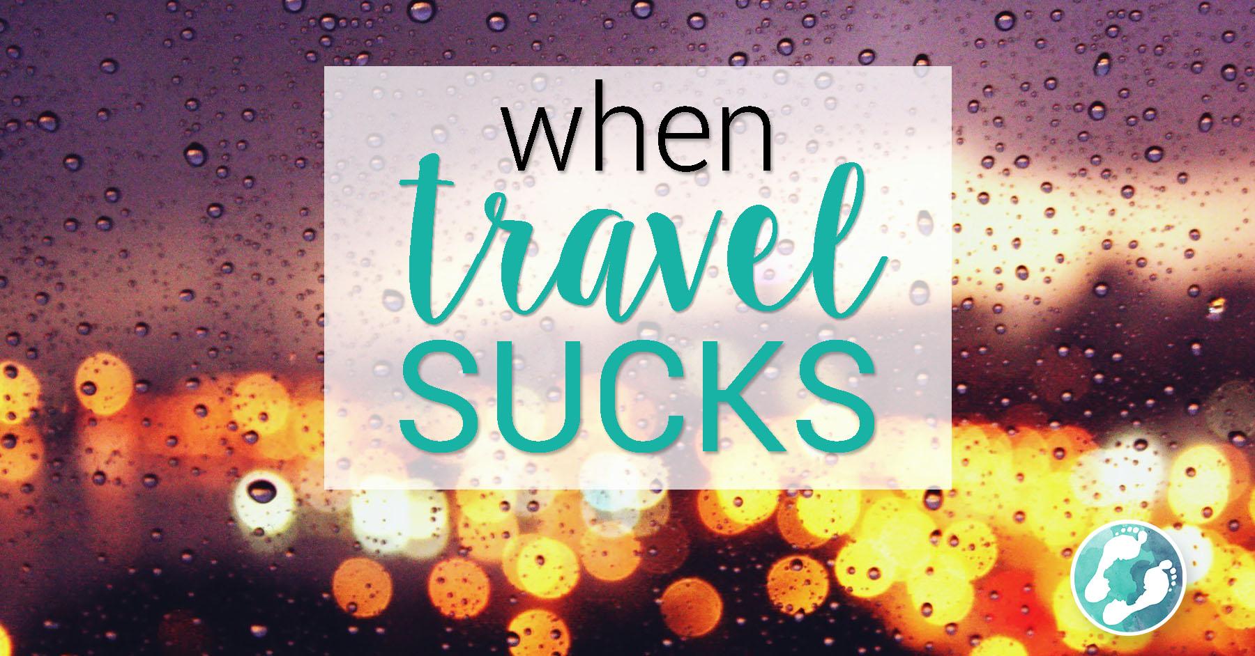 When Travel Sucks