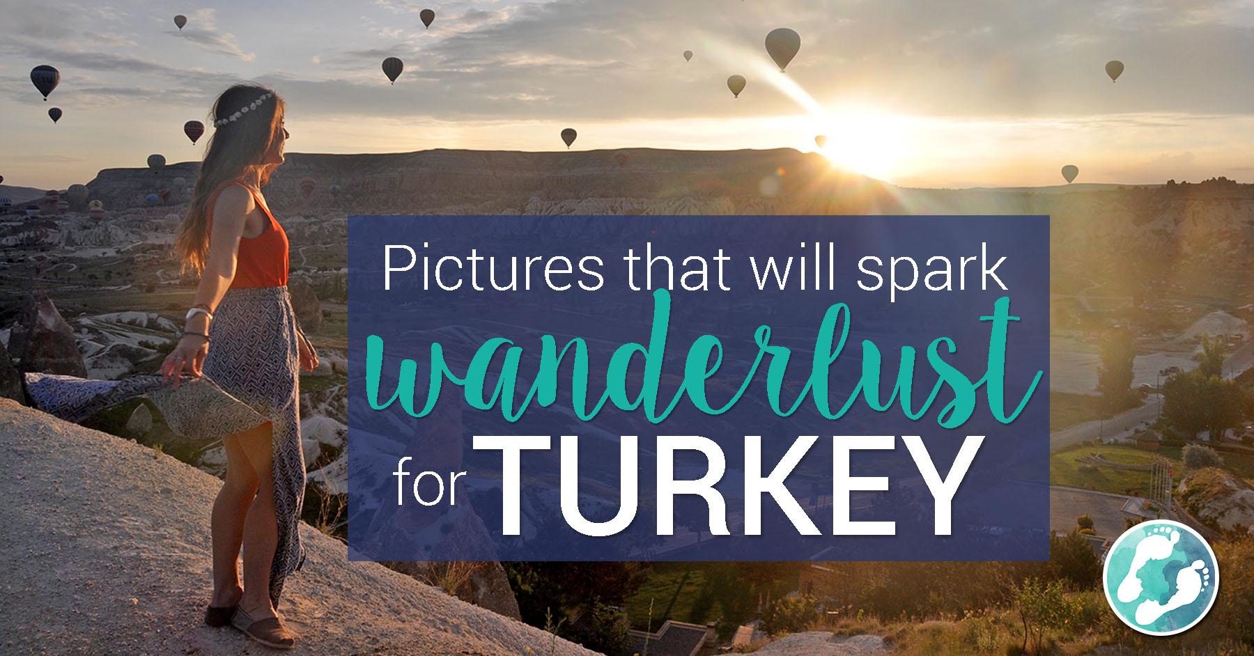 Photos that will Spark Wanderlust for Turkey