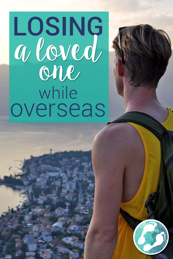 Kotor Montenegro Losing a loved one while overseas
