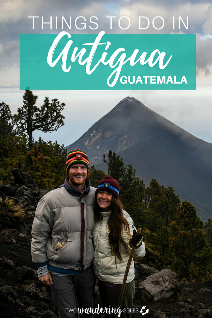 17 Best Things to Do in Antigua, Guatemala: Travel Guide
