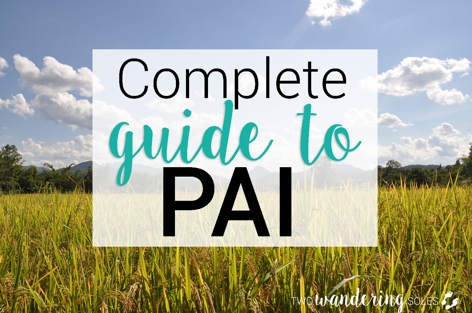 Complete Guide to Pai, Thailand