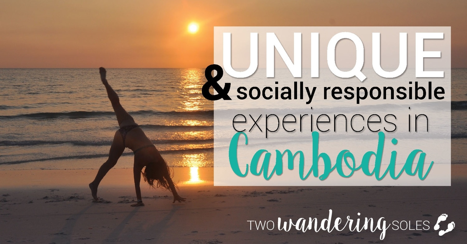 Unique and Socially Responsible Experiences In Cambodia