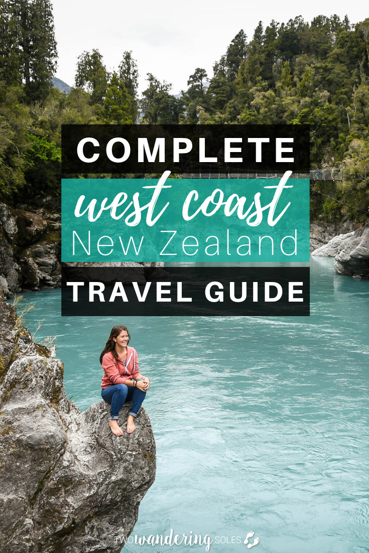 The Complete West Coast New Zealand Travel Guide. 17 Amazing Things to Do