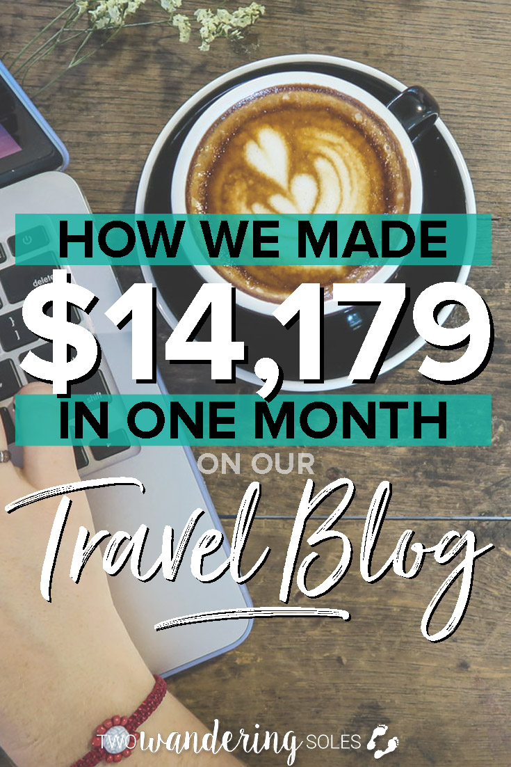 How We Made $14,179 in One Month On Our Travel Blog