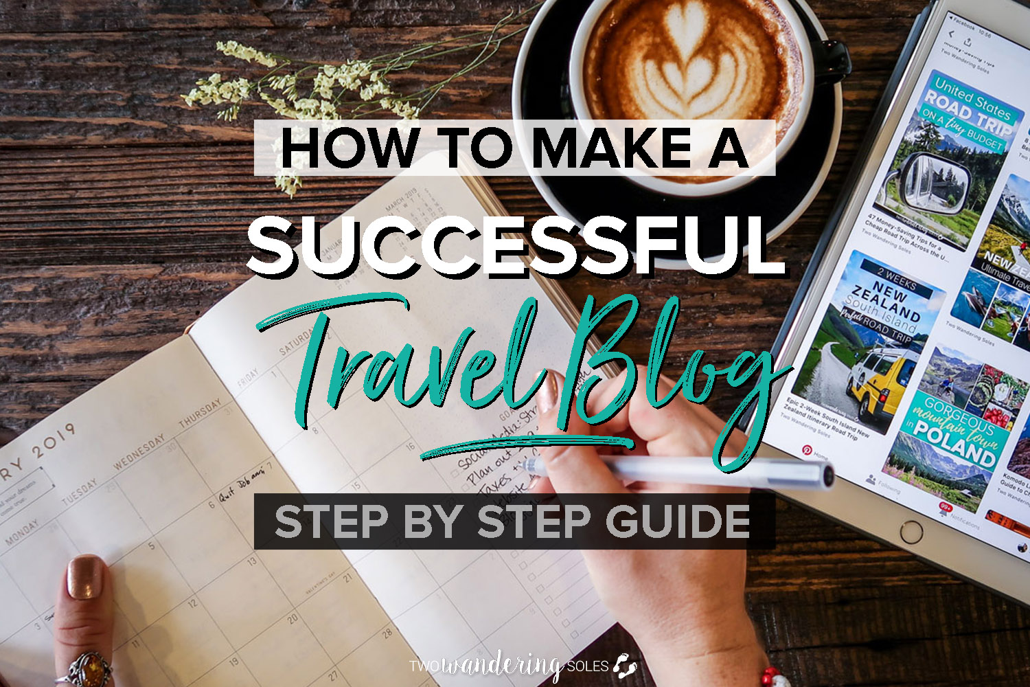 How to Start a Successful Travel Blog: Step by Step Guide (+