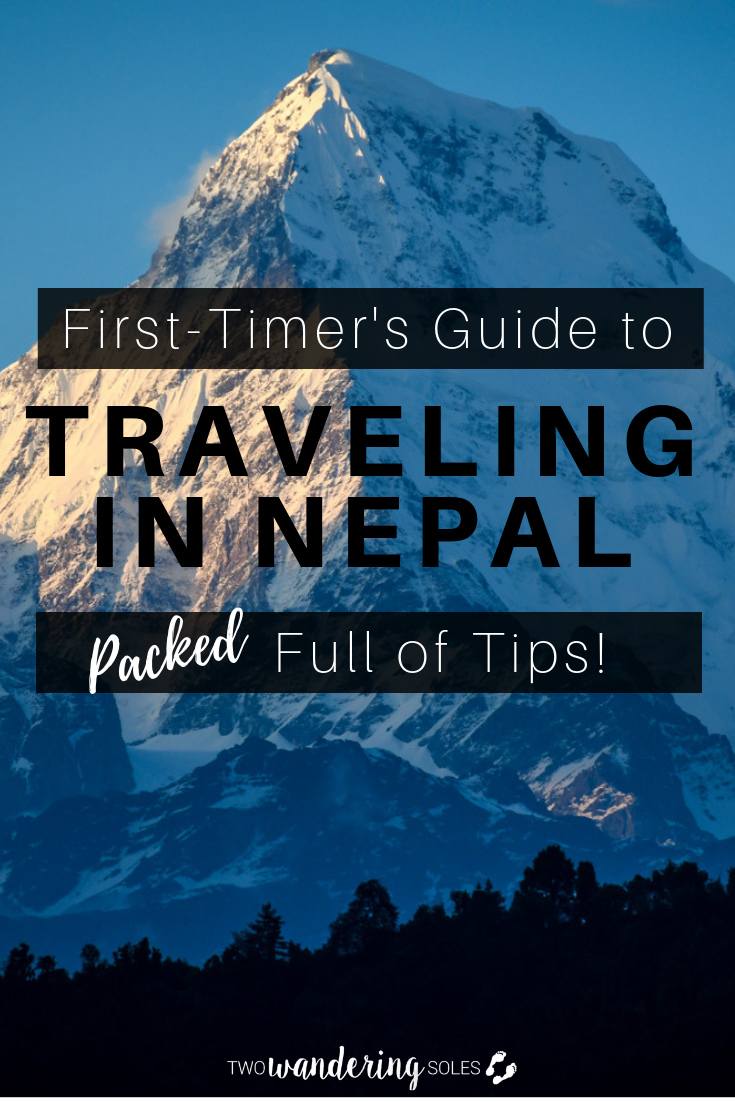 First-Timer's Guide to Traveling in Nepal: Pack full of Travel tips of what to do and where to go!