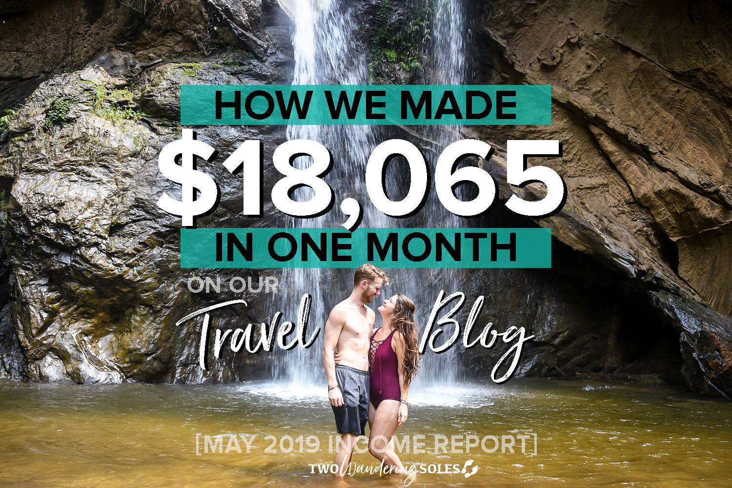 Travel Blog Income Report May 2019 Two Wandering Soles