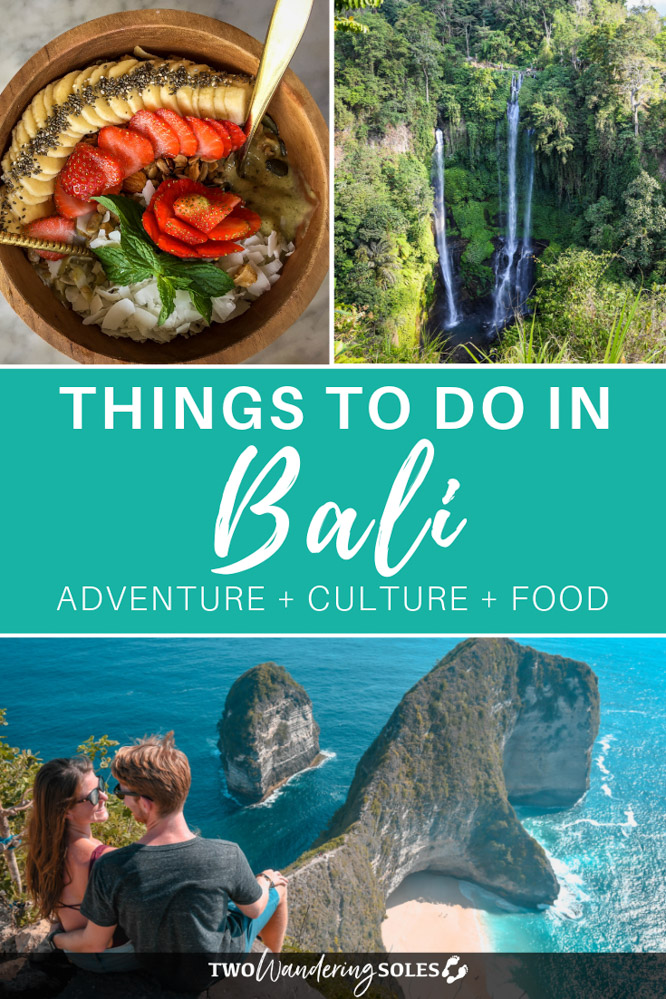 Things to Do in Bali: An Island full of Adventure, Culture, and cRaZy Delicious Food!