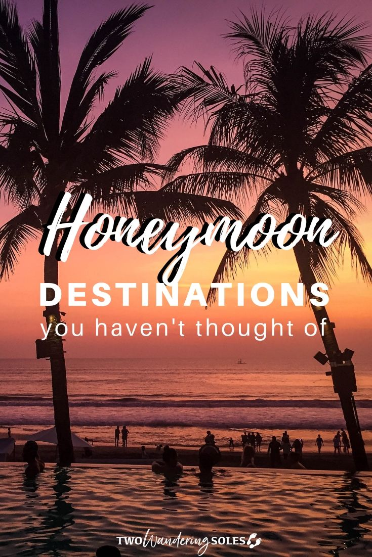 Romantic Getaways & Honeymoon Destinations | Two Wandering Soles