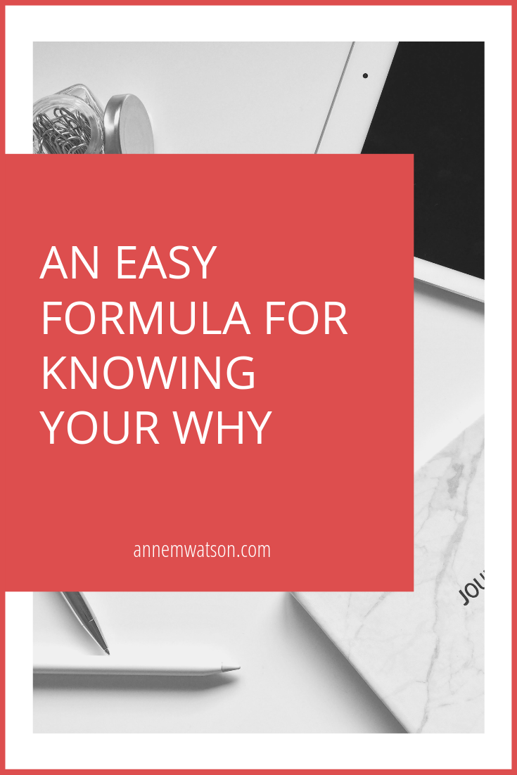 An Easy Formula for Knowing Your Why