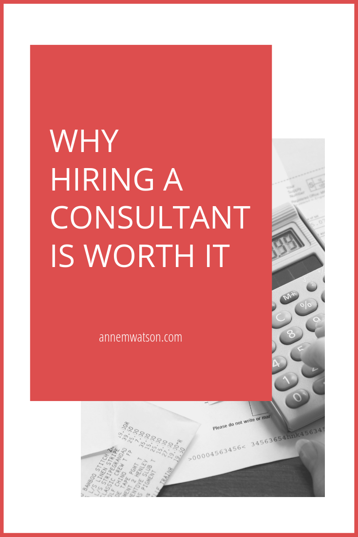 Why Hiring A Consultant is Worth It