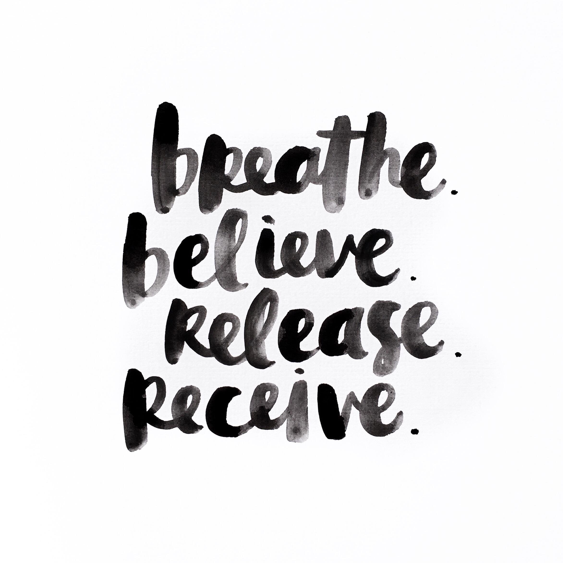 Breathe. Believe. Release. Receive. by Amy Tangerine