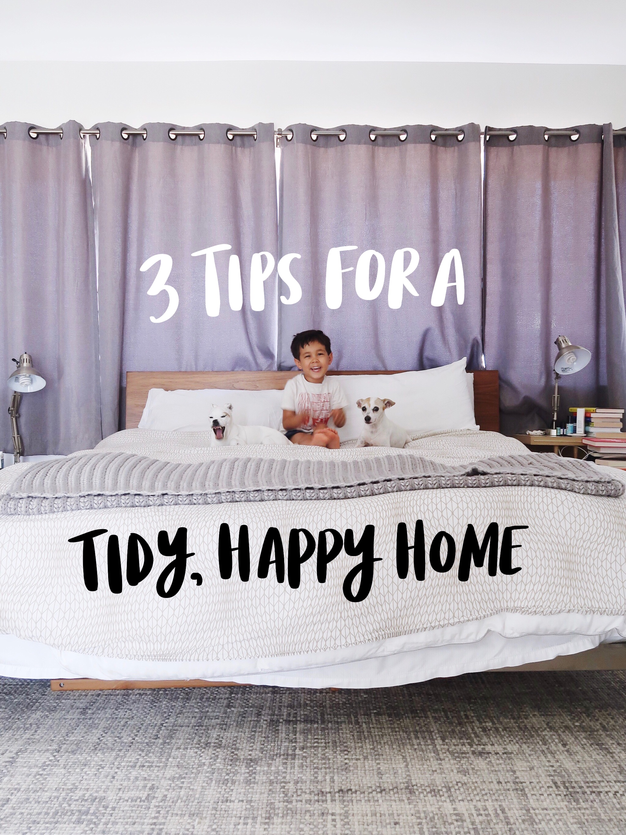 3 TIPS FOR A TIDY, HAPPY HOME