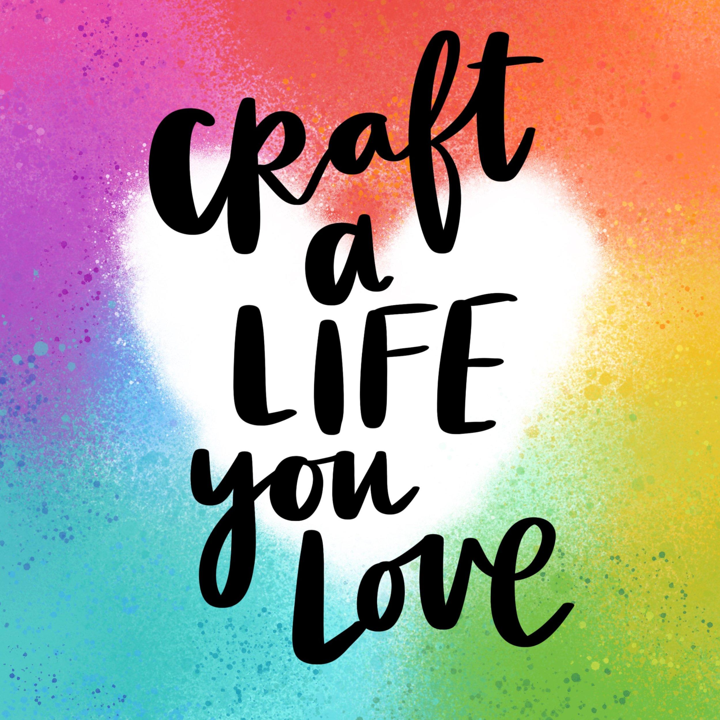 Craft A Life You Love Cover Art.jpg