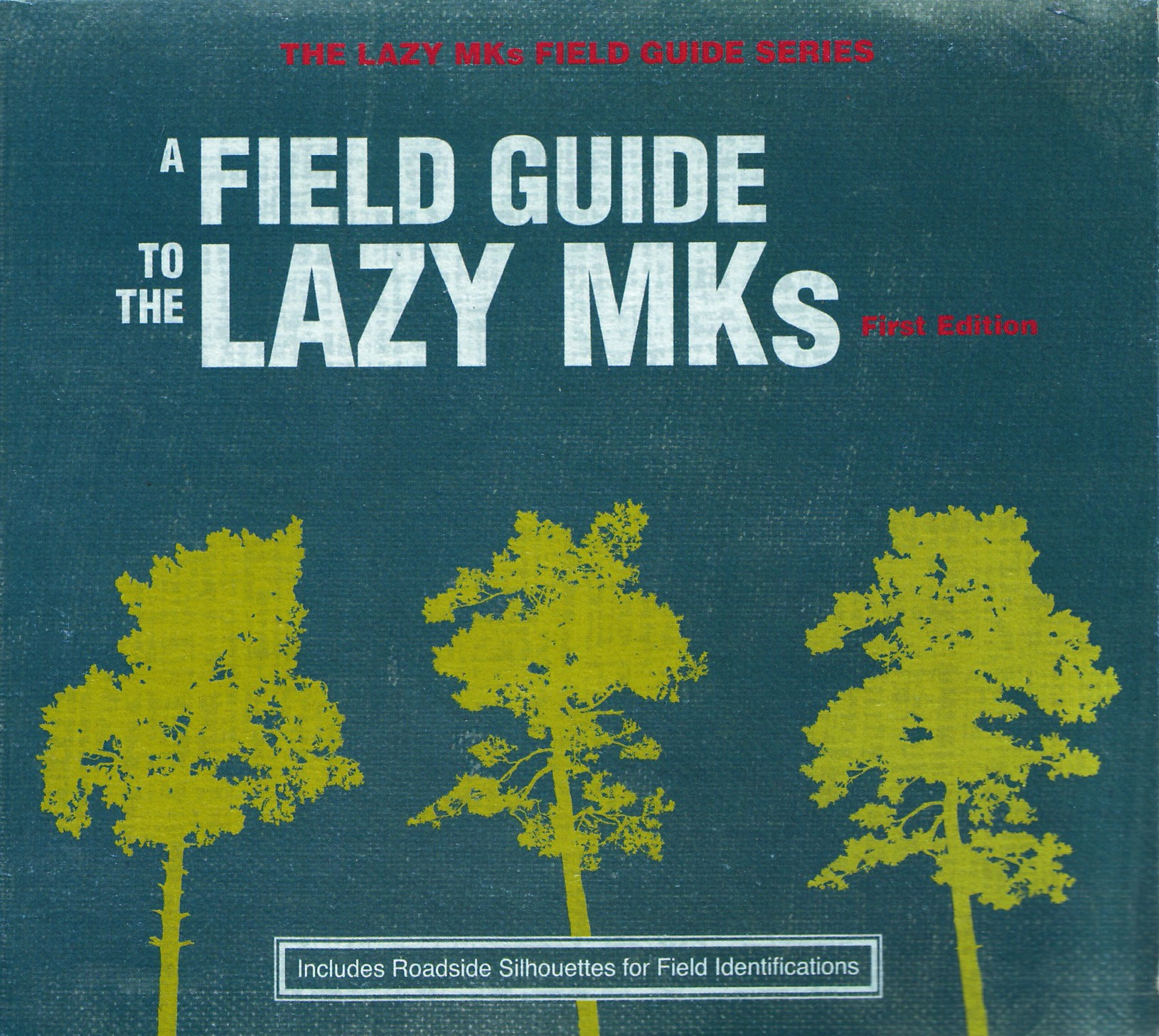 Lazy MK's - A Field Guide .JPG