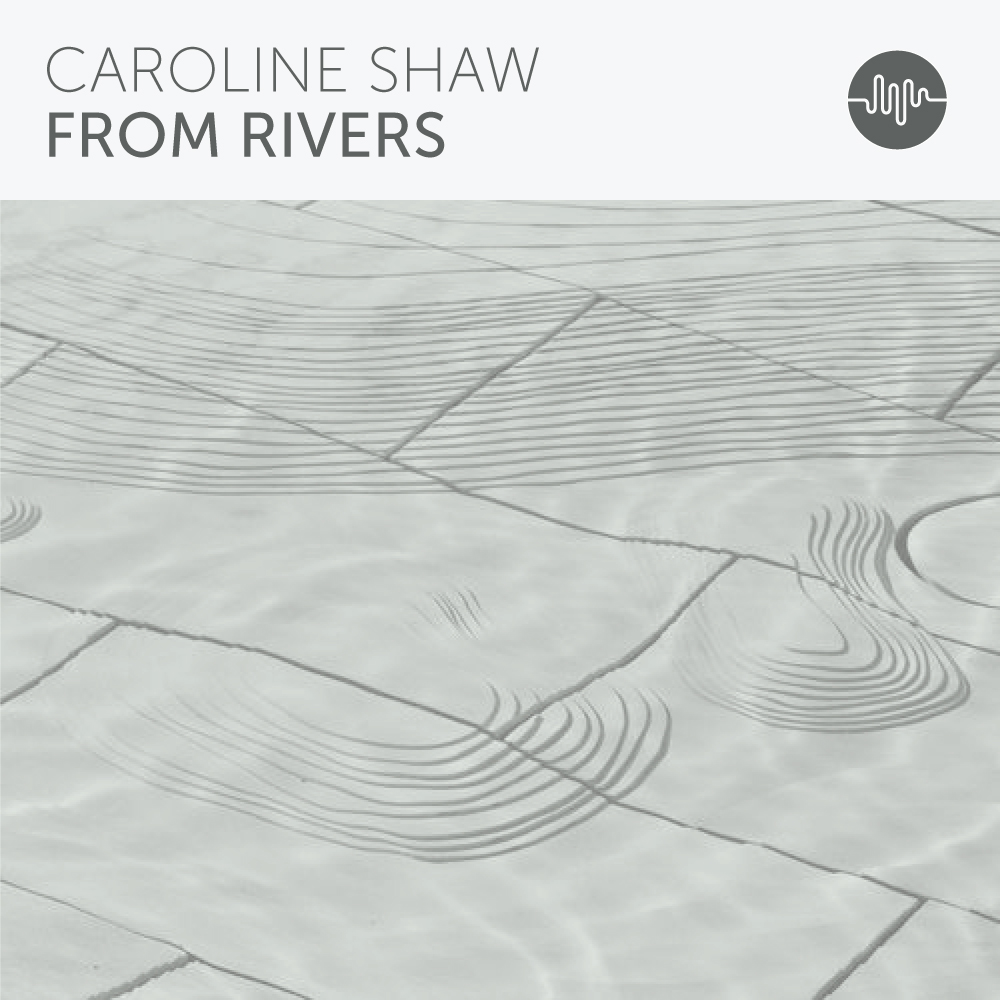 Caroline-Shaw-From-Rivers.jpg