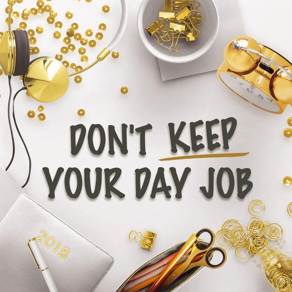 dont-keep-your-dayjob.jpg