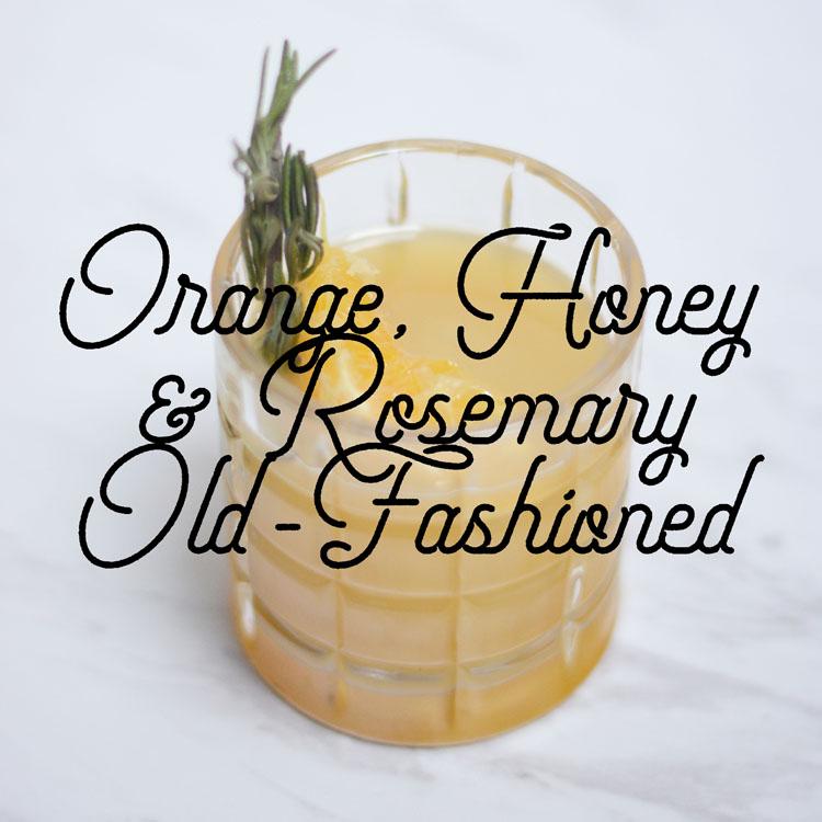Orange, Honey, and Rosemary Old-Fashioned
