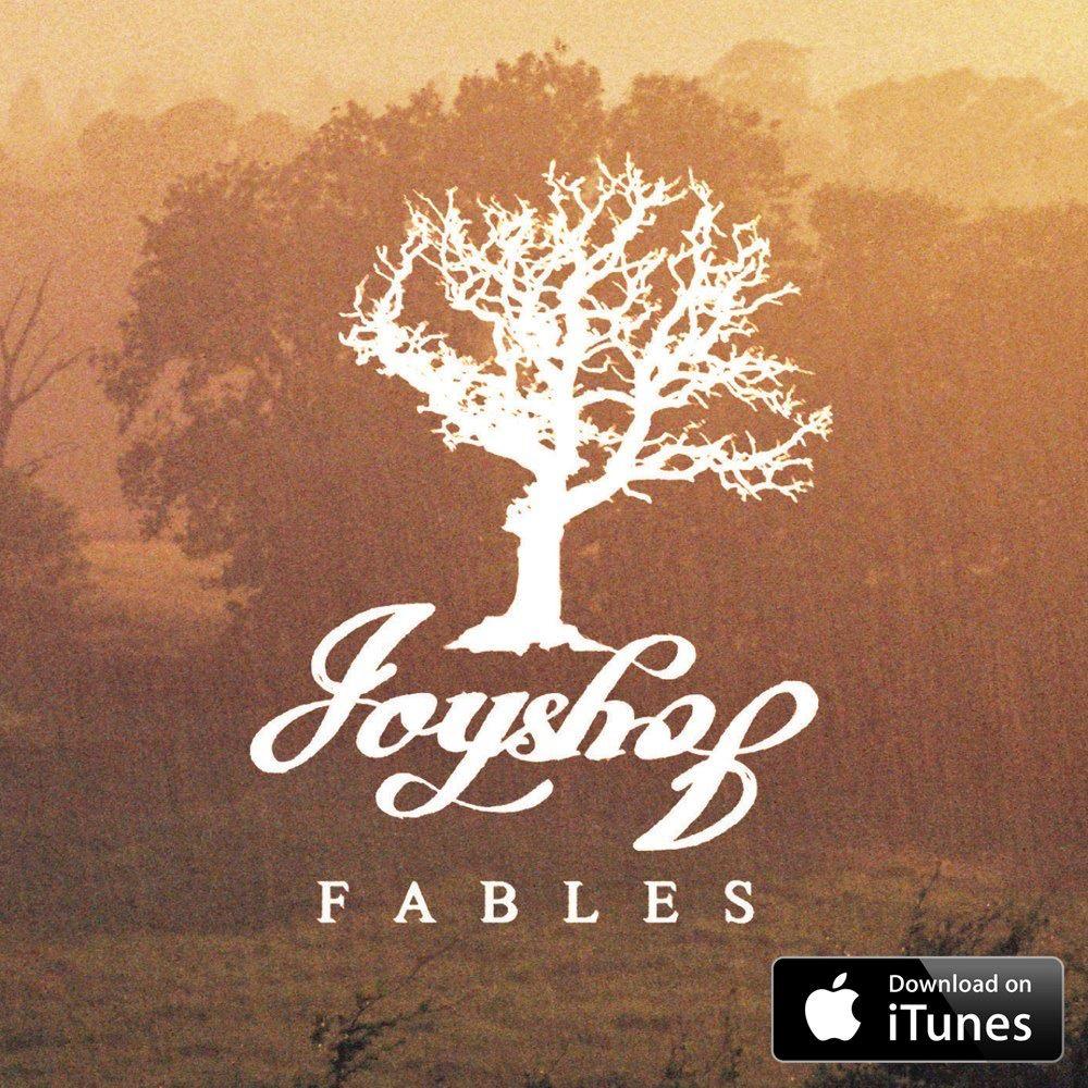 Joyshop - Fables. Released January 2013
