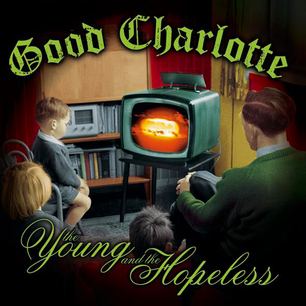Good Charlotte - Young And The Hopeless