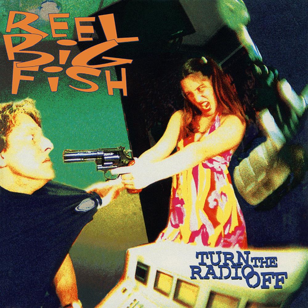 Reel Big Fish - Turn The Radio Off