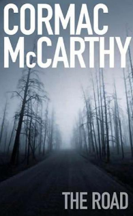 """Ever wondered what people really mean by 'show, don't tell?"""" If in doubt, read Cormac McCarthy's The Road."""