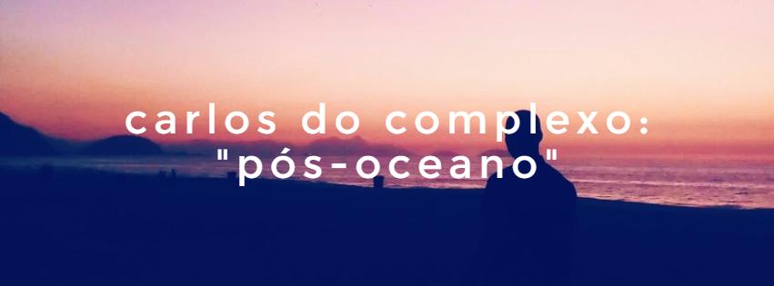 carlos do complexo pós oceano engenho da rainha sango baile funk r&b favela trap brasil new ep