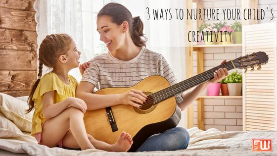 3 Ways to Nurture your Child's Creativity
