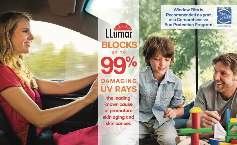 LLumar Solar Rejection Window Films. Ultraviolet Radiation Protection. Professional Window Tinting. Automotive Window Tinting, Residential Window Tinting, Commercial Window Tinting. Protect Your Family With LLumar Solar Film. Protect Yourself From Skin Cancer With Window Tinting.